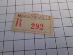 TIMBRES OU VIGNETTES étiquette De RECOMMANDE POSTAL ? MONACO-VILLE R 292 - Other