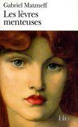 Les Lèvres Menteuses Par Matzneff (ISBN 2070418170 EAN 9782070418176) - Livres, BD, Revues
