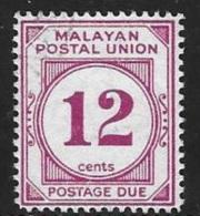 Malaya Malayan Postal Union 1951-62 Postage Due 12c Perf 14 Used - Malayan Postal Union