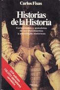 HISTORIAS DE LA HISTORIA. CARLOS FISAS. PLANETA ED. 1988, 304 PAG. -BLEUP - Histoire Et Art