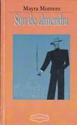 SON DE ALMENDRA. MAYRA MONTERO. LA NOVELA ED. 2007, 310 PAG. -BLEUP - Action, Aventures
