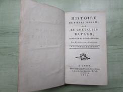 Histoire De Pierre TERRAIL Dit Le Chevalier BAYARD - 1807 - Guyard De Berville - Imprimerie Frères Perisse - LYON - Livres, BD, Revues