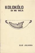 KOLOKOLO DI MI WEA. ELIS JULIANA. 1977, 32 PAG. -BLEUP - Poesía