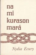 NA MI KURASON MARA. NYDIA ECURY. 1978, 47 PAG. -BLEUP - Poesía