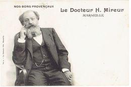 13  MARSEILLE, Nos Bons Provençaux. Docteur Mireur - Marseille