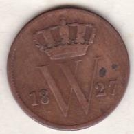 Netherlands.  1 Cent 1827 B . William I . KM# 47 - [ 3] 1815-… : Royaume Des Pays-Bas