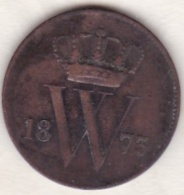 Netherlands.  1 Cent 1873 . William III . KM# 100 - [ 3] 1815-… : Royaume Des Pays-Bas