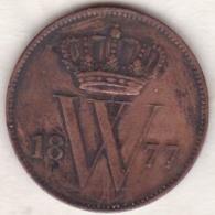 Netherlands.  1 Cent 1877 . William III . KM# 100 - [ 3] 1815-… : Kingdom Of The Netherlands