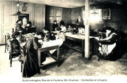 AJ 415 / C P A   -CHARTRES   (28)   ECOLE MENAGERE RUE DE LA FOULERIE   -CONFECTION ET LINGERIE - Chartres
