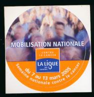 AUTOCOLLANT, STICKERS : LIGUE NATIONALE CONTRE LE CANCER, Mobilisation Générale Du 7 Au 13 Mars 2005, Semaine Nationale - Autocollants