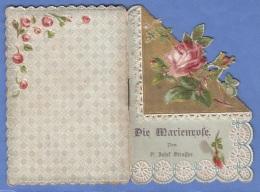 Andachtsbild Mehrseitig Um 1900, Goldprägebild Mit Spitzen, Ausklappbar, DIE MARIENROSE, Gebrauchsspuren - Andachtsbilder