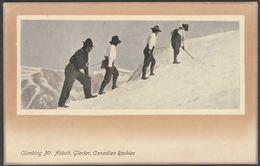 Climbing Mt Abbott, Glacier, Canadian Rockies, C.1905-10 - CPRNS Postcard - British Columbia
