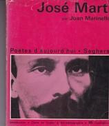 JOSE MARTI. JUAN MARINELLO. EDITIONS PIERRE SEGHERS. 1970, 188 PAG.-BLEUP - Poésie