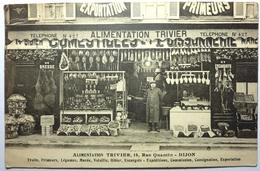 ALIMENTATION TRIVIER , 14 RUE QUANTIN - DIJON - Dijon