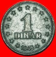 √ WARTIME (1939-1945): YUGOSLAVIA ★ 1 DINAR 1945 ZINC! LOW START ★ NO RESERVE! - Yugoslavia