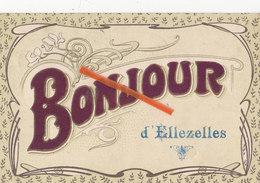 Bonjour D'ELLEZELLES - Superbe Carte (art Nouveau) Colorée Et Circulée En 1908 - Ellezelles