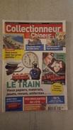 COLLECTIONNEUR CHINEUR N°129 JUILLET 2012  LE TRAIN - LES TERRES CUITES - JOURNAUX DU TOUR DE FRANCE - Brocantes & Collections
