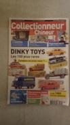 COLLECTIONNEUR CHINEUR N°119 FEVRIER 2012 DINKY TOYS - EAUX MINERALE - FIGURINES ORTF - Antichità & Collezioni