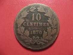 Luxembourg - 10 Centimes 1870 Sans Point Au-dessus De BARTH 7284 - Luxembourg