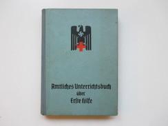 Amtliches Unterrichtsbuch über Erste Hilfe. 1939 Rotes Kreuz / Wehrmacht.Dr. Med. Richard Krueger SS Obersturmbandführer - Militär & Polizei