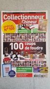 COLLECTIONNEUR CHINEUR N°100 MARS 2011 100 COUPS DE FOUDRE - Brocantes & Collections