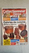 COLLECTIONNEUR CHINEUR N°82 MAI 2010 CUIVRES DE CUISINE - CARTES POSTALES DE COCHONS - PAQUEBOT FRANCE - Brocantes & Collections