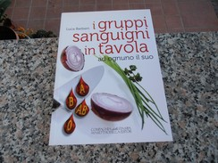 I Gruppi Sanguigni In Tavola - Luca Barbieri - Gesundheit