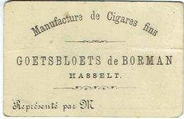 Carte Visite. Manufacture De Cigares Fins. Hasselt. Goetsbloets De Borman. - Cartes De Visite