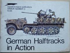 Squadron/Signal Publications - German Halftracks In Action - Oorlog 1939-45