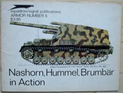 Squadron/Signal Publications - Nashorn, Hummel, Brumbär In Action - Oorlog 1939-45
