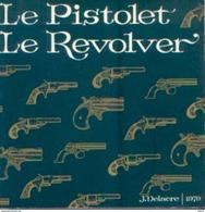 « Le Pistolet - Le Revolver » DELACRE, J. – Hors Commerce (1970) - Frans