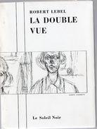 SOLEIL NOIR...ROBERT LEBEL...LA DOUBLE VUE...DESSIN DE GIACOMETTI ...ED N° 127 - Art