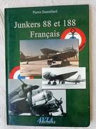 JUNKERS 88 ET 188 FRANCAIS AVIA EDITIONS / PIERRE DUMOLLARD - Weltkrieg 1939-45