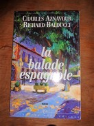 LA BALADE ESPAGNOLE / CHARLES AZNAVOUR RICHARD BALDUCCI - Books, Magazines, Comics