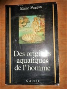 DES ORIGINES AQUATIQUES DE L HOMME / ELAINE MORGAN - Other