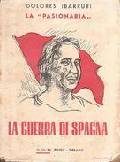 La Guerra Di Spagna - Dolores  Ibarruri - Storia, Biografie, Filosofia