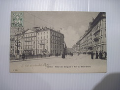 CPA Genève Hotel Des Bergues Et Rue Du Mont-Blanc 1907 T.B.E. Très Animée - GE Geneva