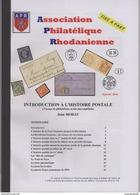 Jean MORAT  INTRODUCTION A L'HISTOIRE POSTALE  2017  50 Pages  Voir Commentaire TIMBRES MAGAZINE - Guides & Manuels