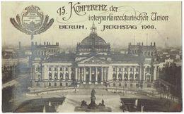 BERLIN - REICHSTAG 1908 - 75° Konferenz Der Interparlamentarischen Union - Mitte