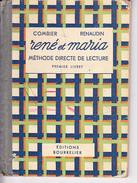 RENE ET MARIA Méthode Directe De Lecture Par J. COMBIER Et Mme H. FENAUDIN, Ed BOURRELIER 1960 Environ - 0-6 Años
