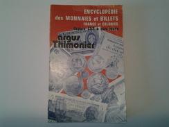 Argus Thimonier Encyclopédie Des Monnaies Et Billets France Et Colonies 1978 ? - Livres & Logiciels