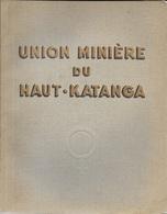 Union Minière Du Haut-Katanga.Mine, Congo, Cuivre, Jadotville, Lubumbashi, 1954 - History
