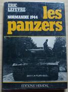 """""""Normandie 1944 - Les Panzers"""" De Eric Lefevre (1978) - Editions Heimdal - Oorlog 1939-45"""