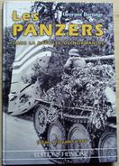"""""""Les Panzers Dans La Bataille De Normandie - 5 Juin / 20 Juillet 44"""" De Georges Bernage (1999) - Editions Heimdal - Oorlog 1939-45"""