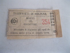 TRAMWAYS  Di BOLOGNA Vecchio Biglietto Da 10 Centesimi Col Numero Del Conduttore Anni  30/40 - Tram