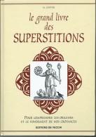 M CENTINI / LE GRAND LIVRE DES SUPERSTITIONS POUR COMPRENDRE LES ORIGINES ET LES FONDEMENTS DE NOS CROYANACES E19 - Culture