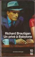 RICHARD BRAUTIGAN / UN PRIVE A BABYLONE / 10/18 DOMAINE ETRANGER ROMAN POLICIER POLAR AMERIQUE ETATS-UNIS E6 - Non Classés