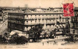 ALGERIE - ORAN L'HOTEL CONTINENTAL - Oran