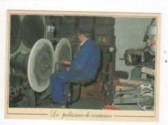 LE POLISSEUR DE COUTEAUX: Avec Le Concours De M.FAURE Coutellerie François 1er à THIERS - Métiers