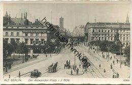 Alt-Berlin - Alexander-Platz I. J. 1906 - Verlag Ludwig Walter Berlin 30er Jahre - Mitte